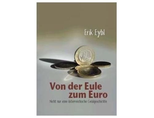 Von der Eule zum Euro – Nicht nur eine österreichische Geldgeschichte