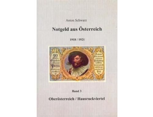 Notgeld aus Österreich 1918/1921 – Band 1 Oberösterreich/Hausruckviertel