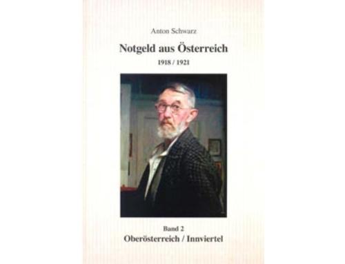 Notgeld aus Österreich 1918/1921 – Band 2 Oberösterreich/Innviertel