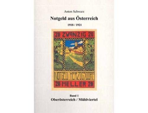 Notgeld aus Österreich 1918/1921 – Band 1 Oberösterreich/Mühlviertel