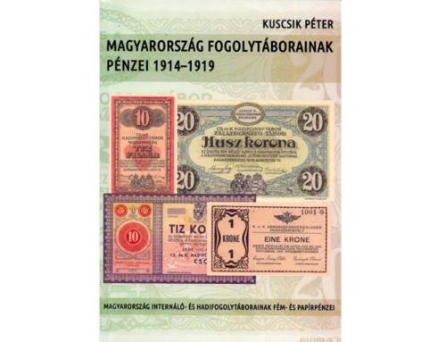 Magyarország Fogolytáborainak Penzei 1914-1919